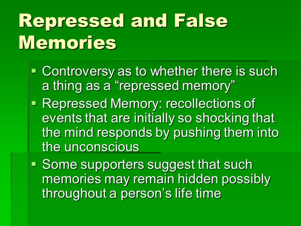Repressed and False Memories