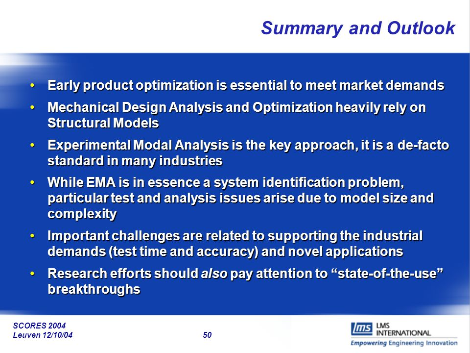 Summary and Outlook Early product optimization is essential to meet market demands.