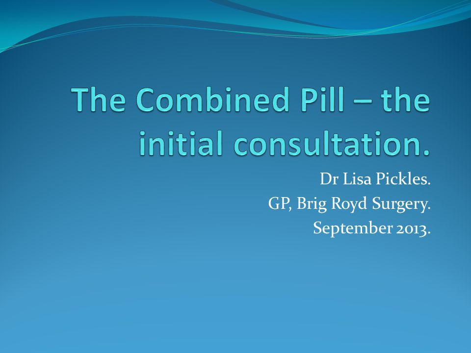 The Combined Pill – the initial consultation.