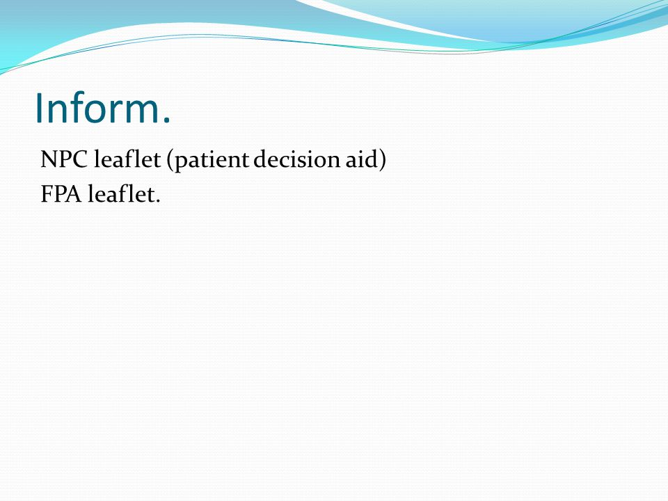 Inform. NPC leaflet (patient decision aid) FPA leaflet.