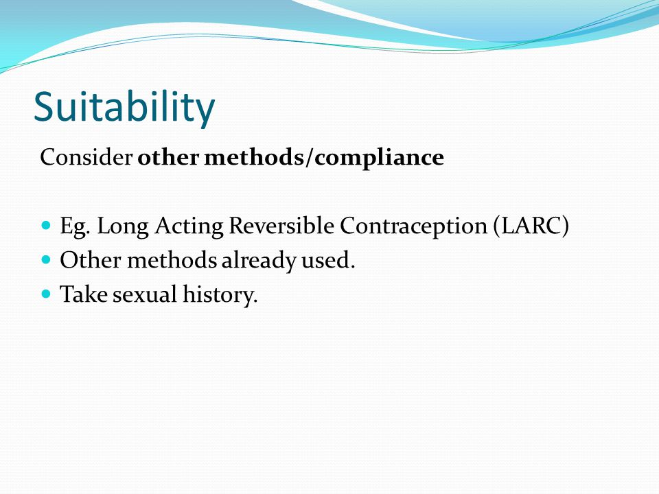 Suitability Consider other methods/compliance