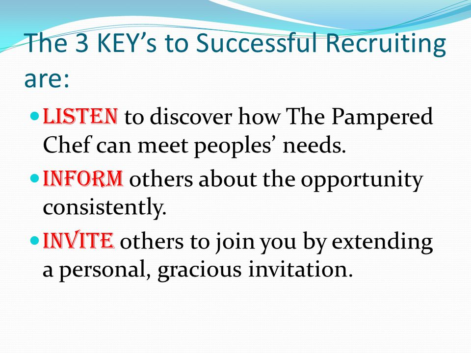 The 3 KEY's to Successful Recruiting are: