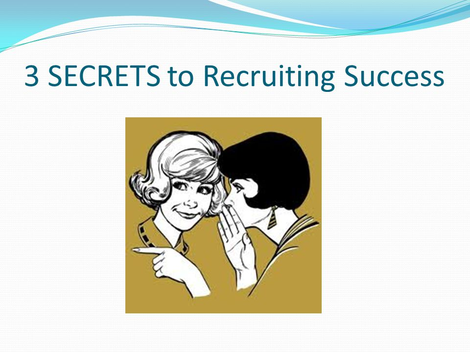 3 SECRETS to Recruiting Success