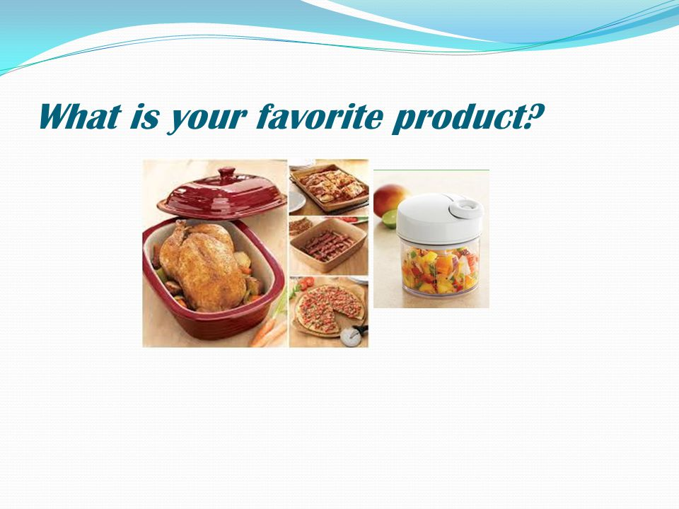 What is your favorite product