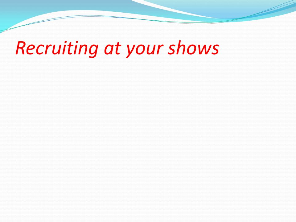 Recruiting at your shows