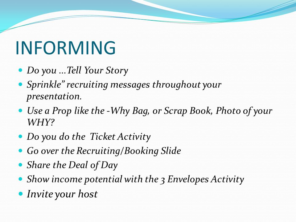 INFORMING Invite your host Do you ...Tell Your Story