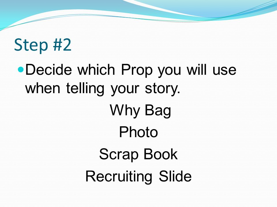Step #2 Decide which Prop you will use when telling your story.