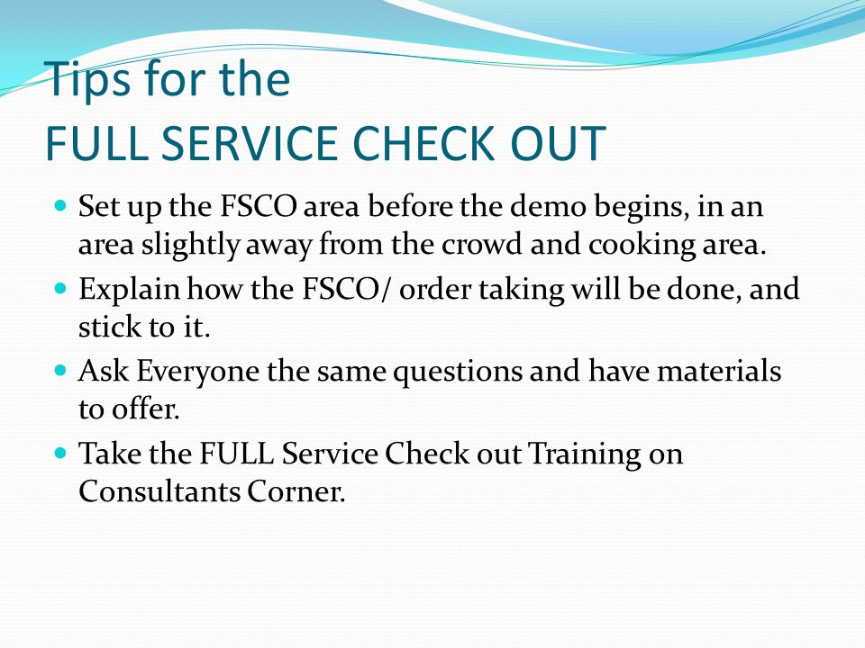 Tips for the FULL SERVICE CHECK OUT
