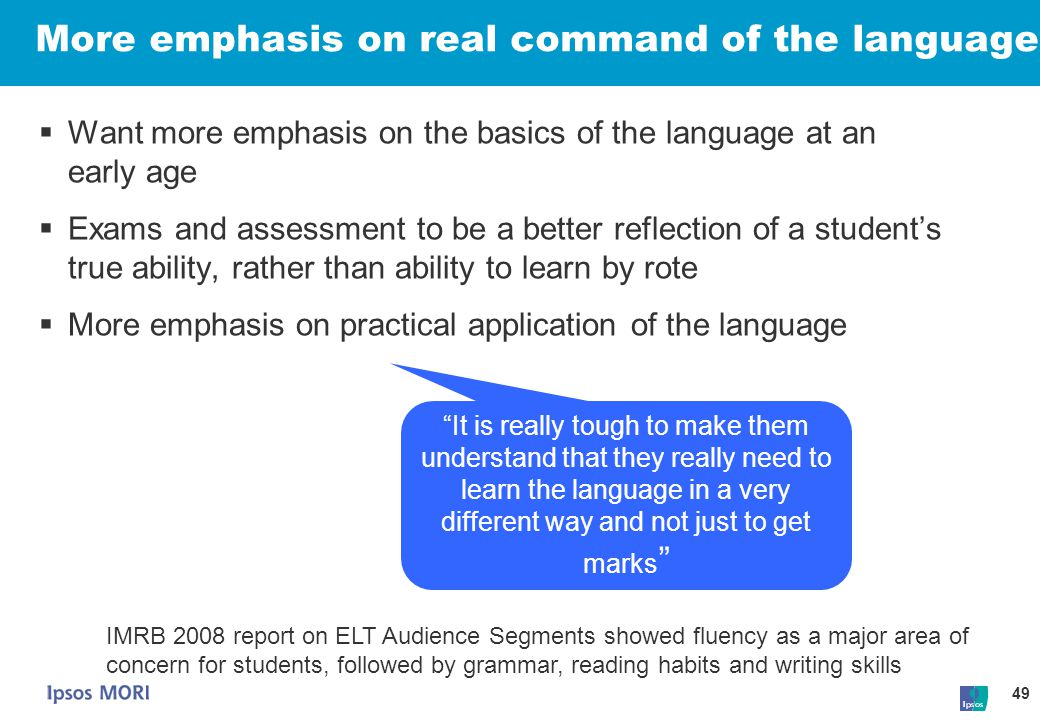 More emphasis on real command of the language