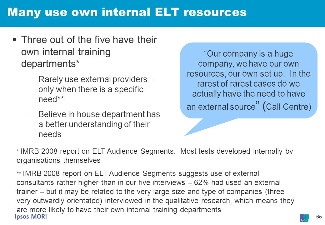 Many use own internal ELT resources