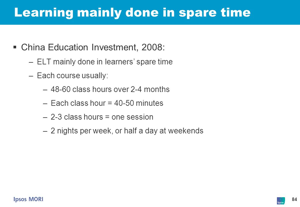 Learning mainly done in spare time