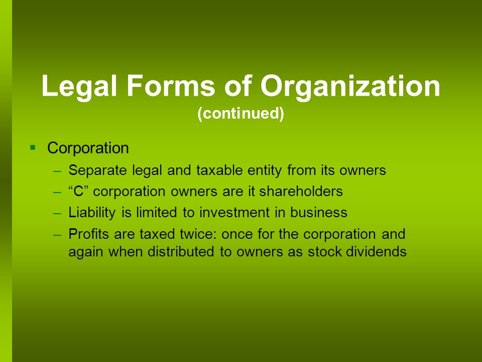 Legal Forms of Organization (continued)