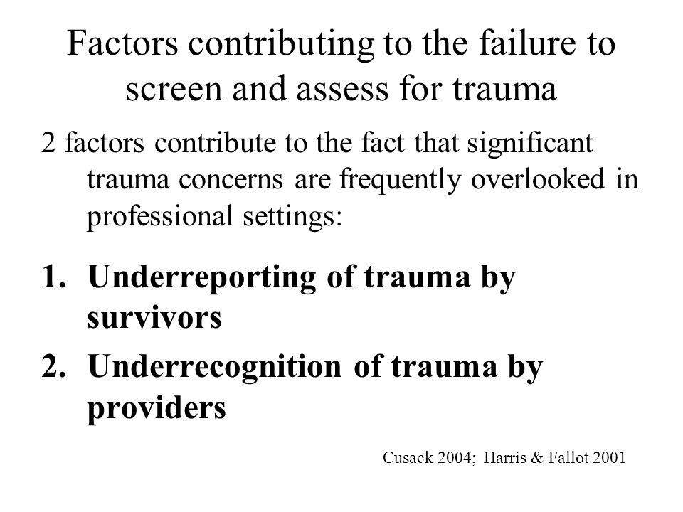 Factors contributing to the failure to screen and assess for trauma