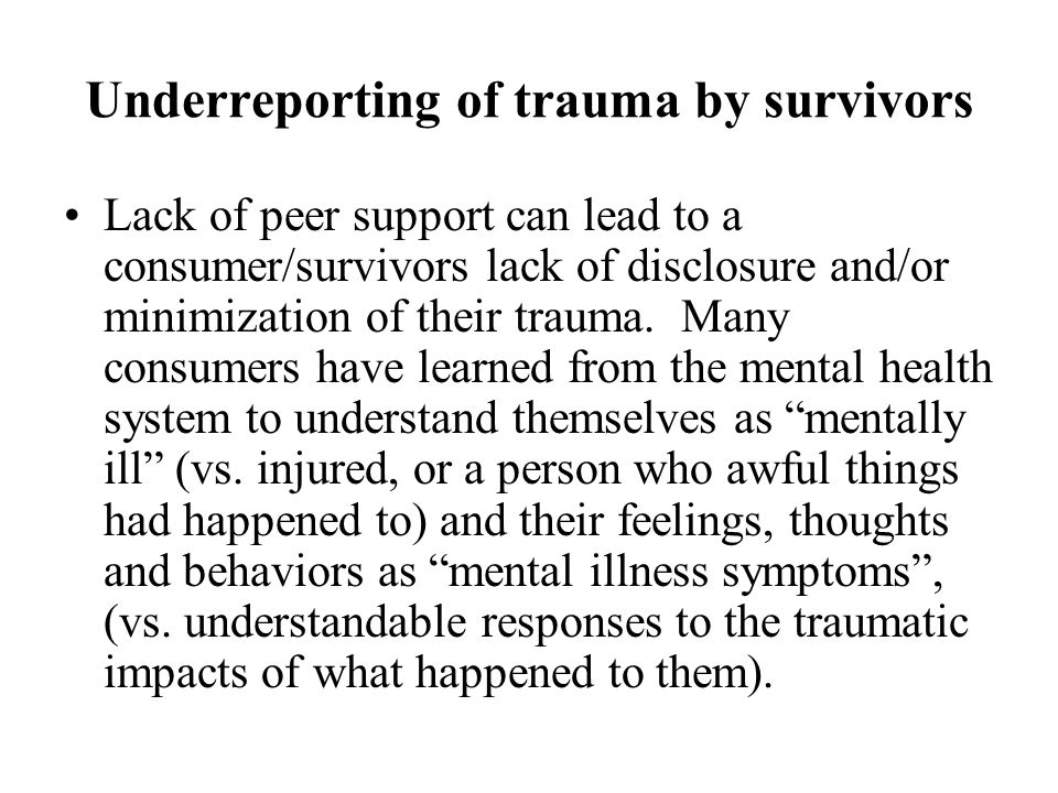 Underreporting of trauma by survivors