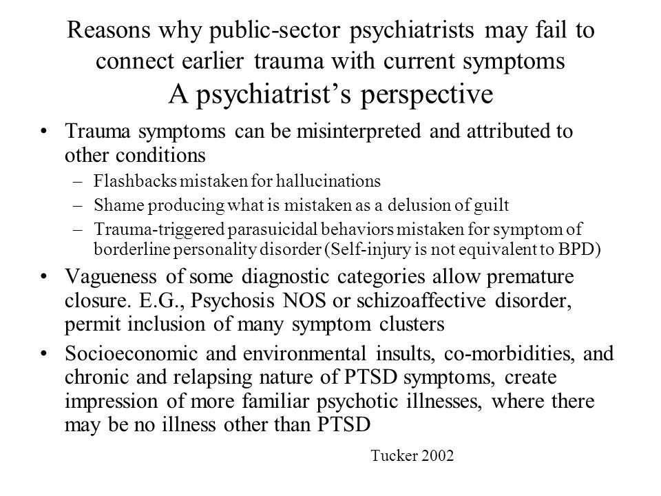 Reasons why public-sector psychiatrists may fail to connect earlier trauma with current symptoms A psychiatrist's perspective