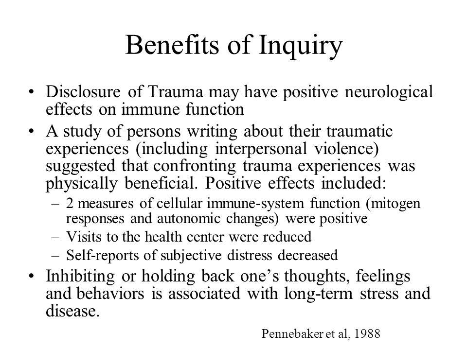 Benefits of Inquiry Disclosure of Trauma may have positive neurological effects on immune function.