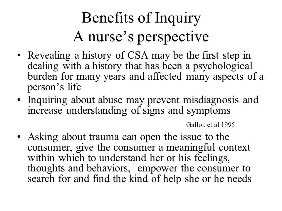 Benefits of Inquiry A nurse's perspective