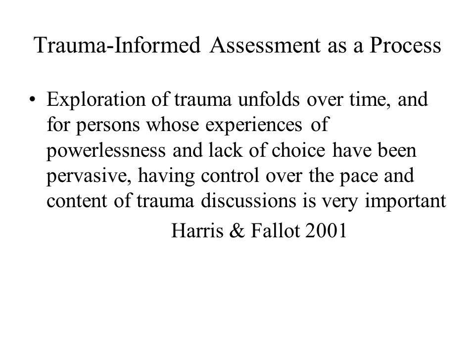 Trauma-Informed Assessment as a Process
