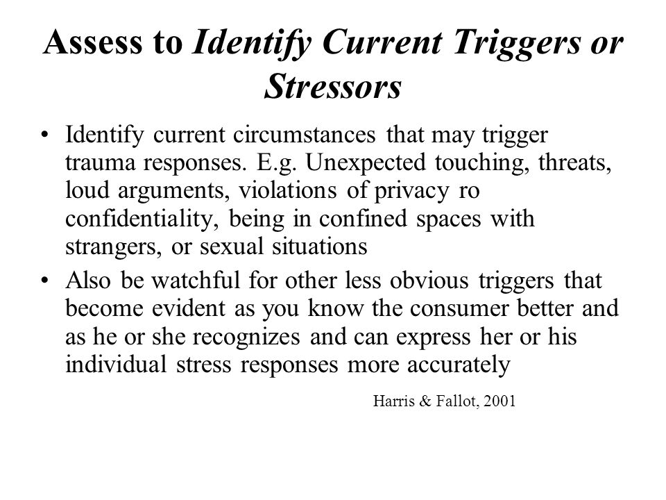 Assess to Identify Current Triggers or Stressors