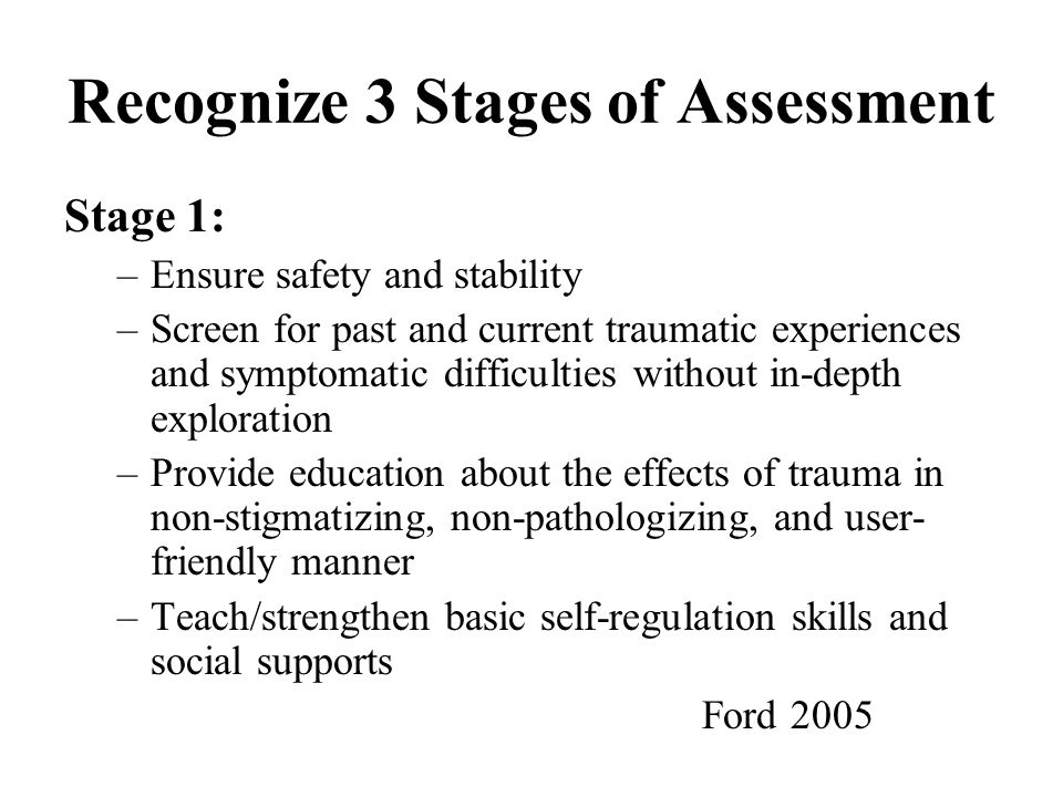 Recognize 3 Stages of Assessment
