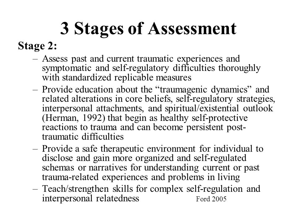 3 Stages of Assessment Stage 2: