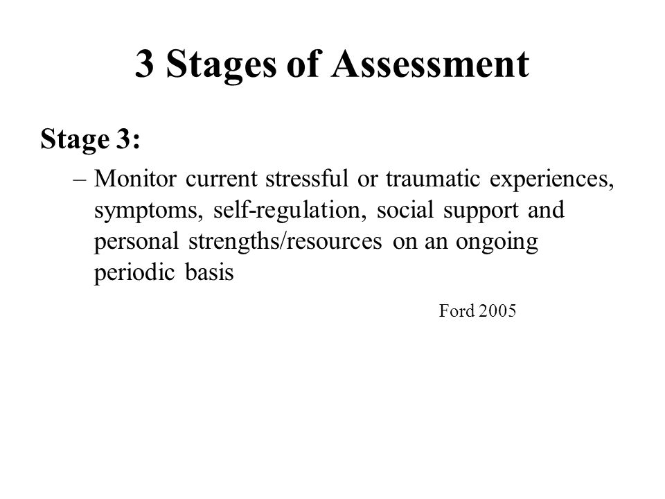 3 Stages of Assessment Stage 3: