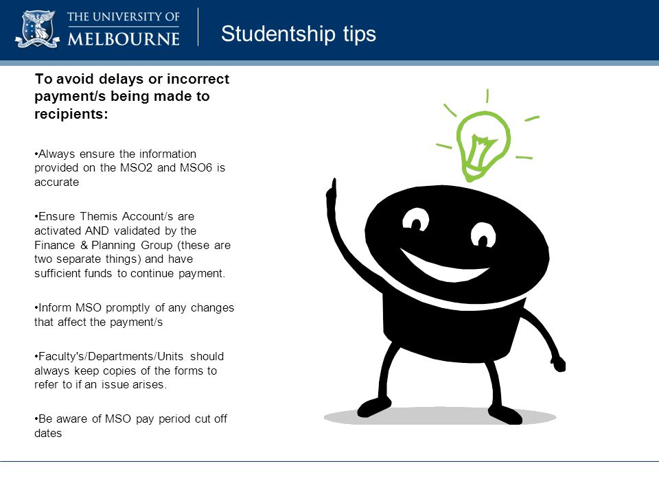 Studentship tips To avoid delays or incorrect payment/s being made to recipients: