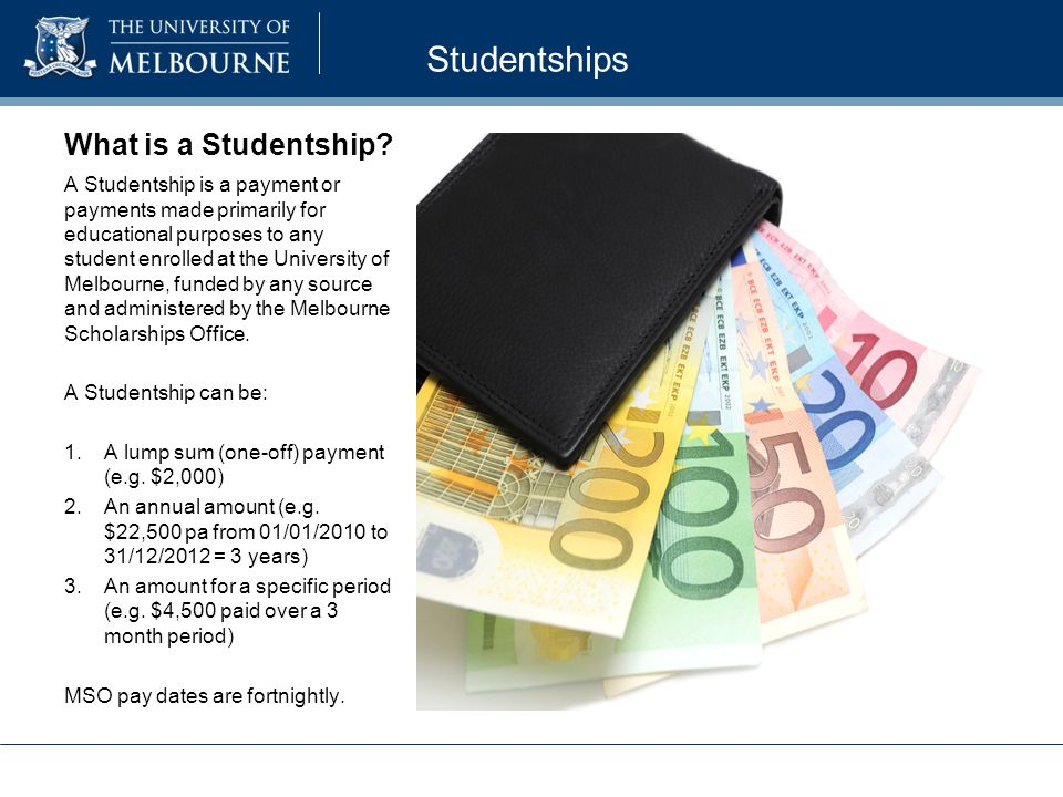 Studentships What is a Studentship