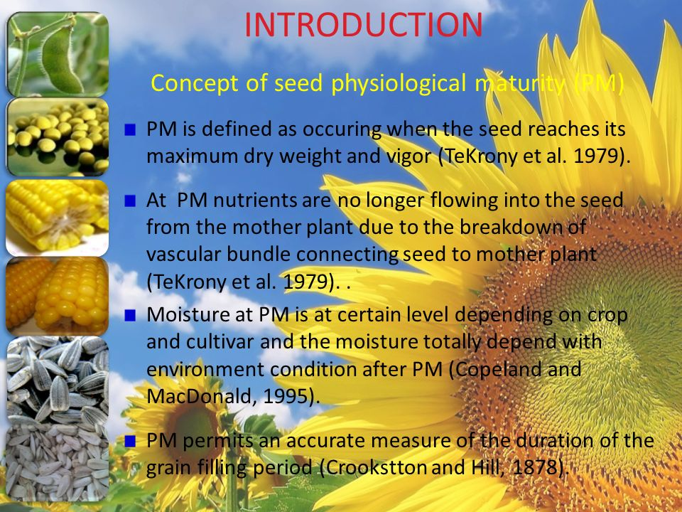 INTRODUCTION Concept of seed physiological maturity (PM)