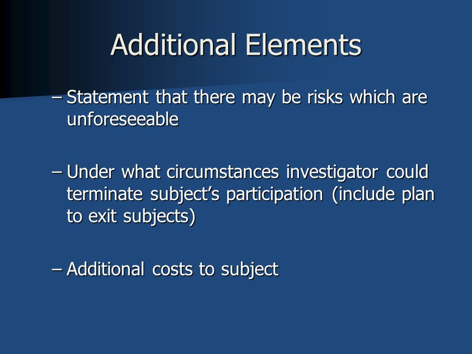 Additional Elements Statement that there may be risks which are unforeseeable.