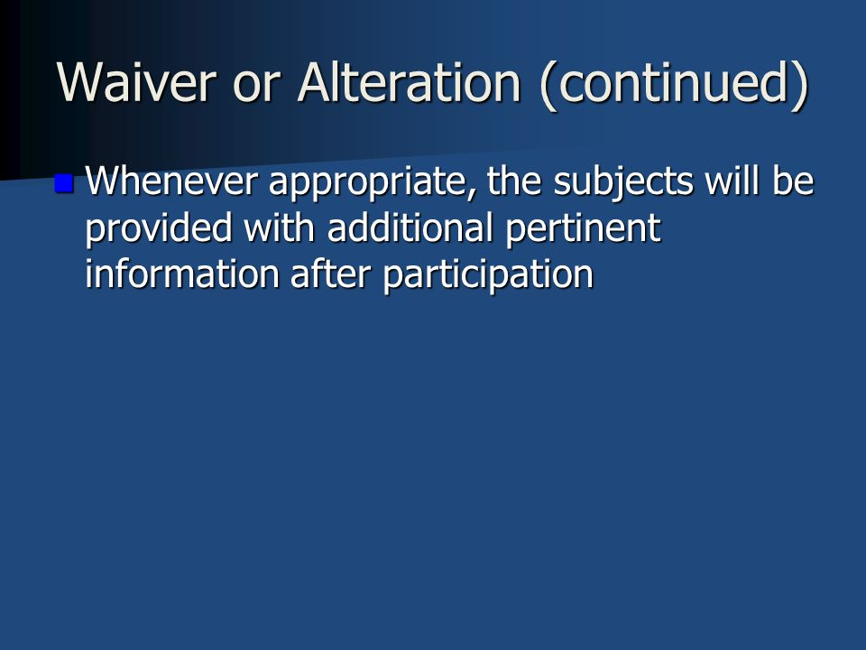 Waiver or Alteration (continued)