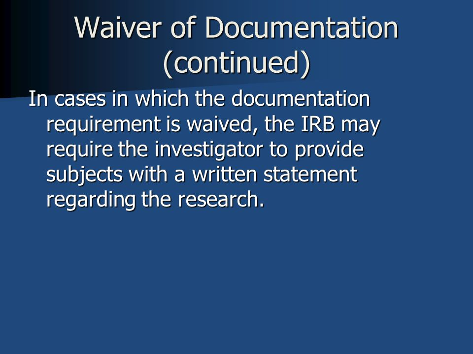 Waiver of Documentation (continued)