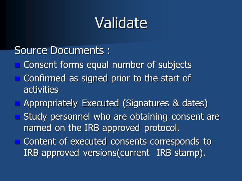 Validate Source Documents : Consent forms equal number of subjects
