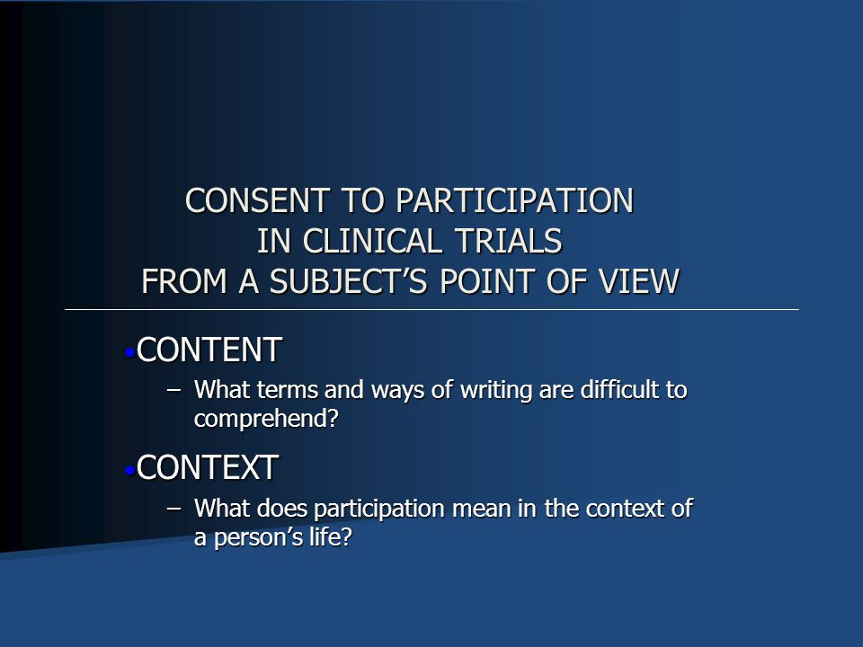 CONSENT TO PARTICIPATION IN CLINICAL TRIALS FROM A SUBJECT'S POINT OF VIEW