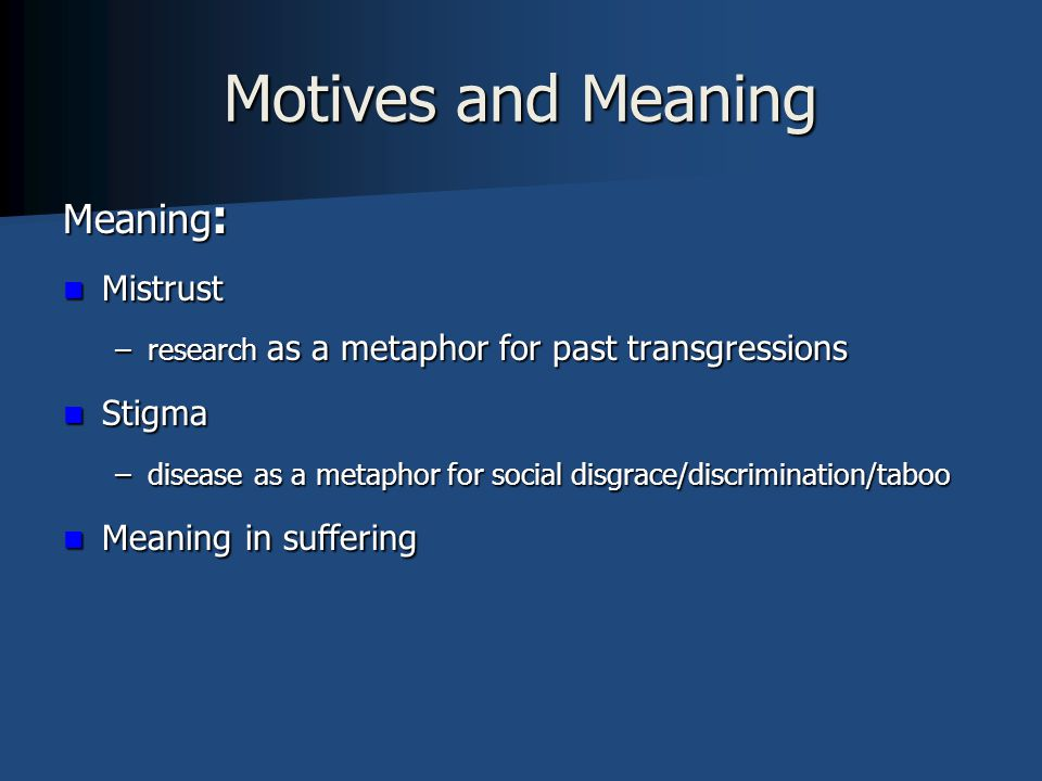 Motives and Meaning Meaning: Mistrust Stigma Meaning in suffering
