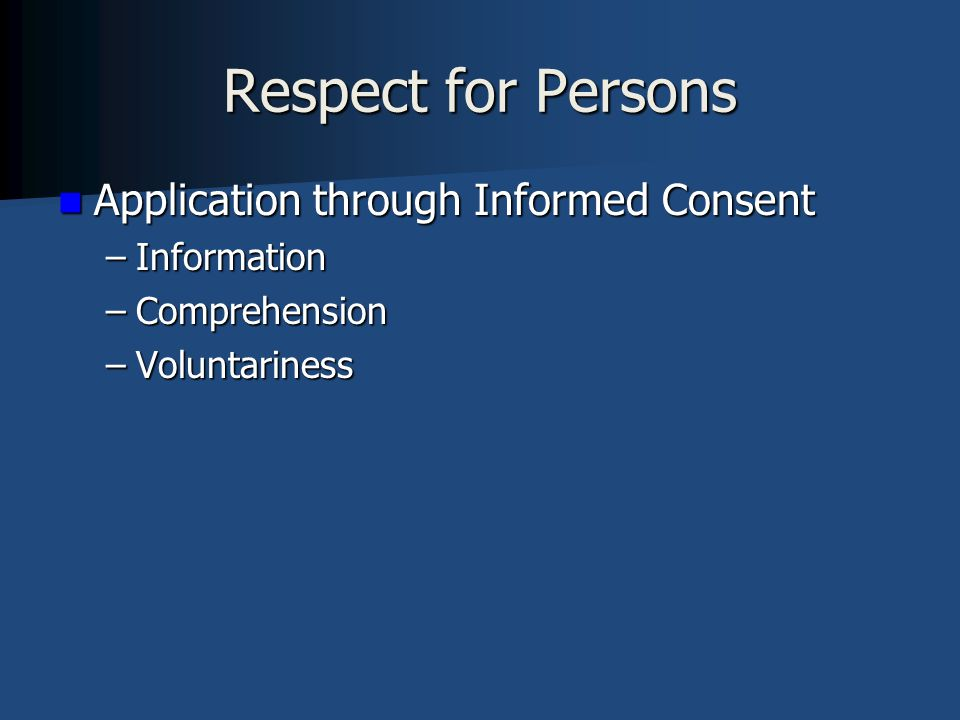 Respect for Persons Application through Informed Consent Information