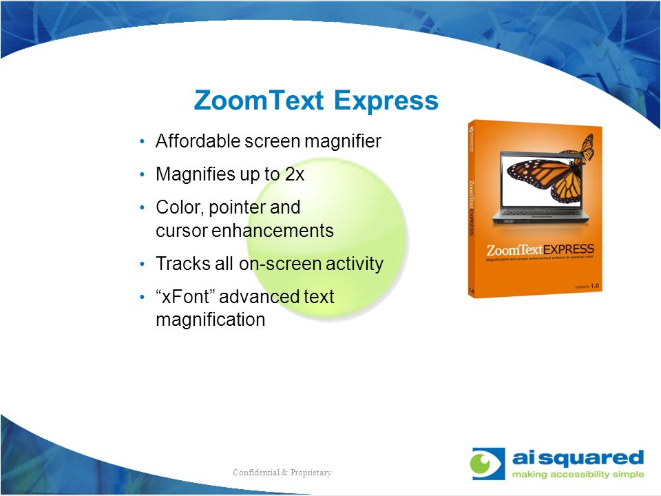 ZoomText Express Affordable screen magnifier Magnifies up to 2x