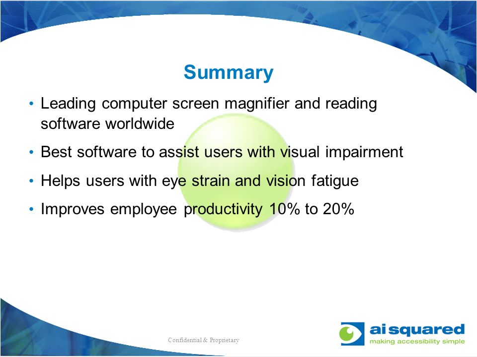 Summary Leading computer screen magnifier and reading software worldwide. Best software to assist users with visual impairment.