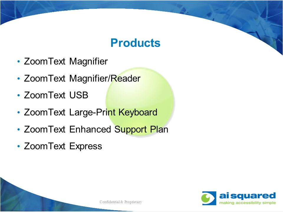 Products ZoomText Magnifier ZoomText Magnifier/Reader ZoomText USB