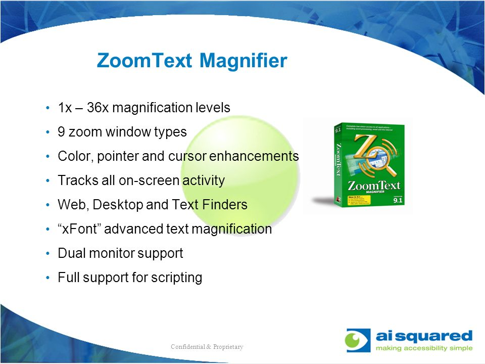 ZoomText Magnifier 1x – 36x magnification levels 9 zoom window types