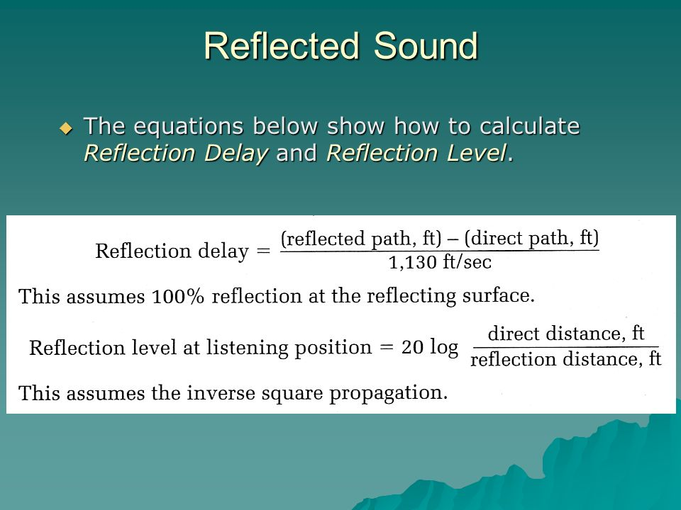 Reflected Sound The equations below show how to calculate Reflection Delay and Reflection Level.