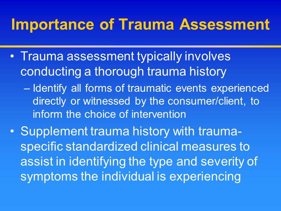 Importance of Trauma Assessment