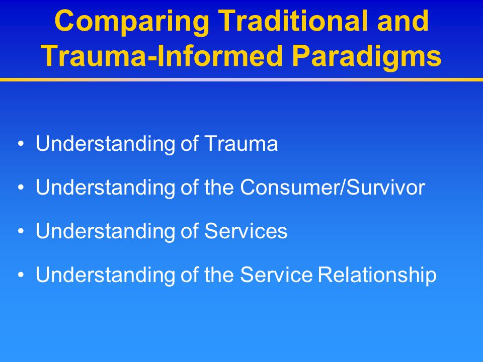 Comparing Traditional and Trauma-Informed Paradigms