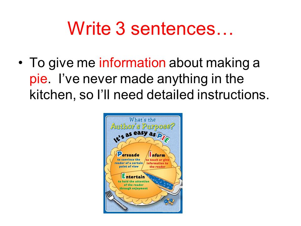 Write 3 sentences… To give me information about making a pie.