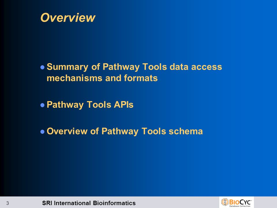 Overview Summary of Pathway Tools data access mechanisms and formats