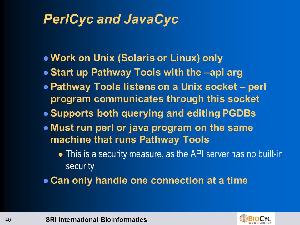 PerlCyc and JavaCyc Work on Unix (Solaris or Linux) only