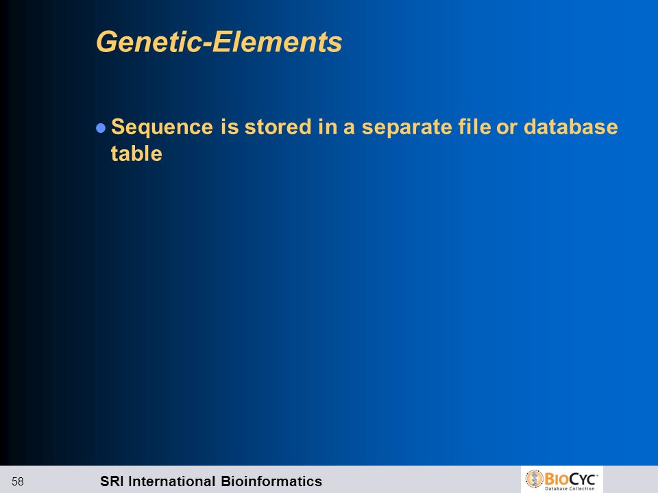 Genetic-Elements Sequence is stored in a separate file or database table