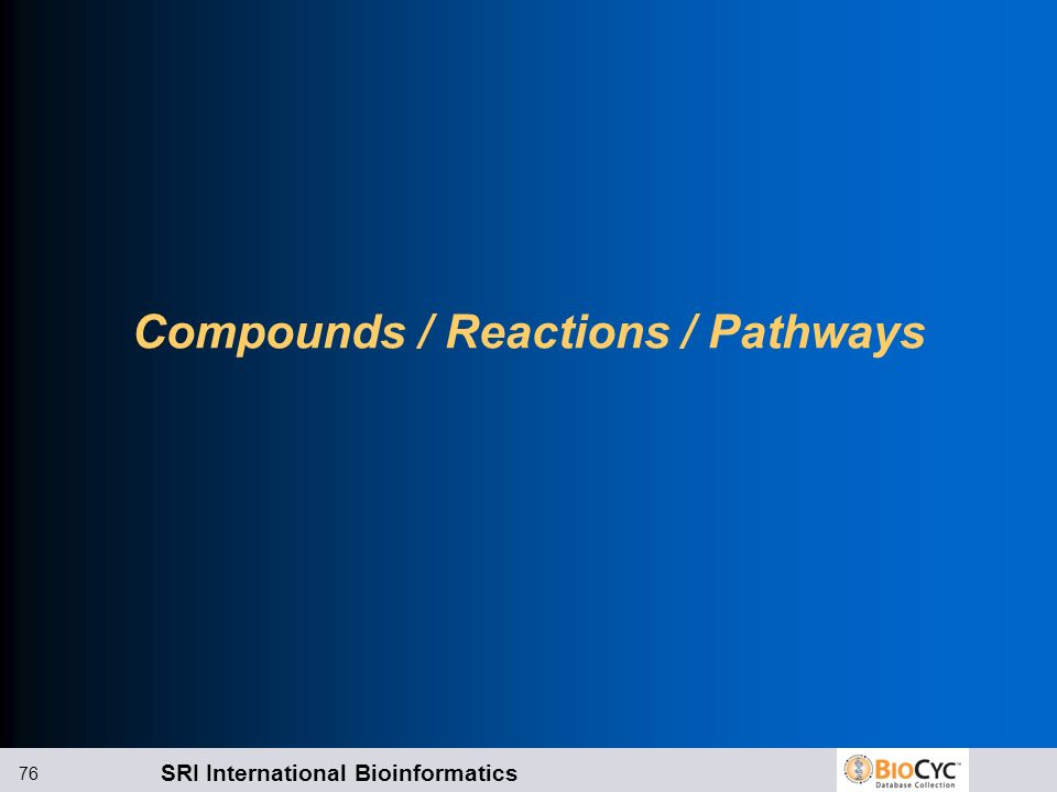 Compounds / Reactions / Pathways