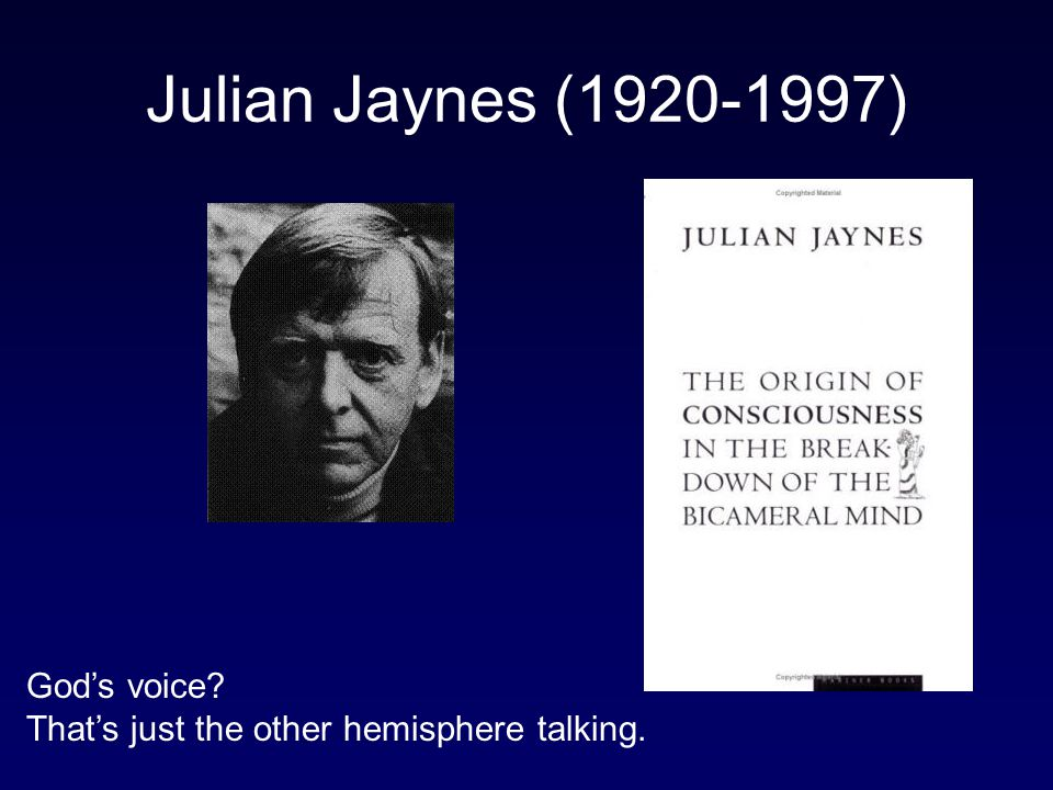 Julian Jaynes (1920-1997) God's voice