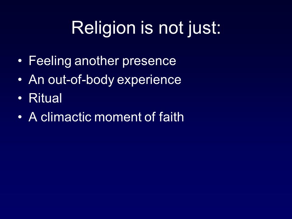 Religion is not just: Feeling another presence